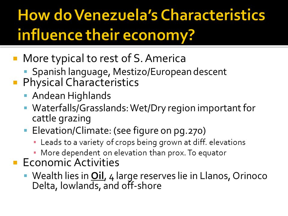 How do Venezuela's Characteristics influence their economy