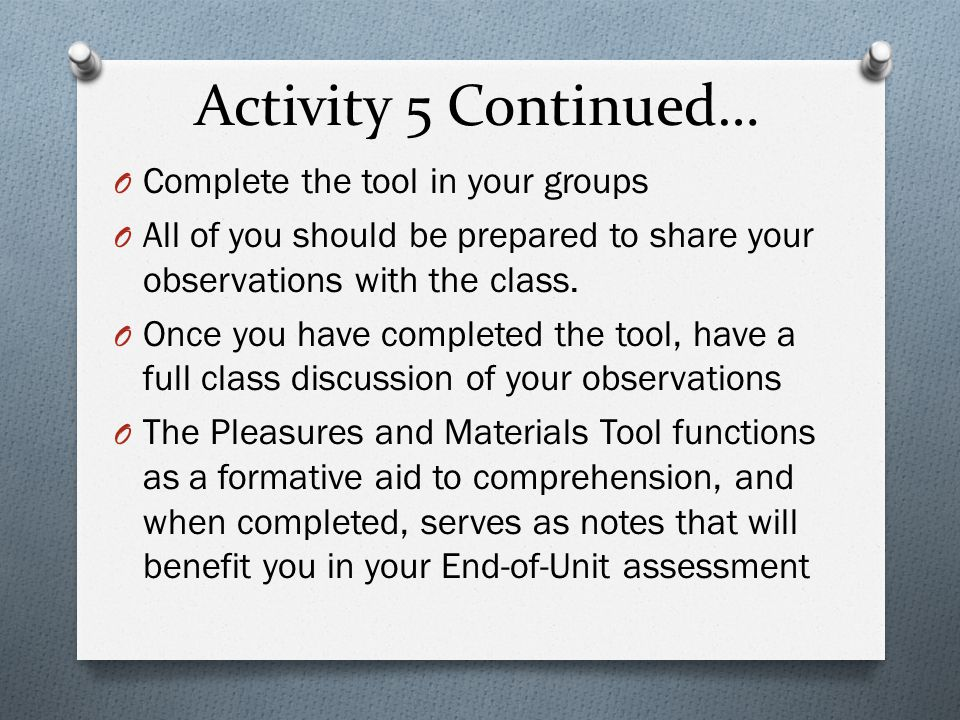 Activity 5 Continued… Complete the tool in your groups