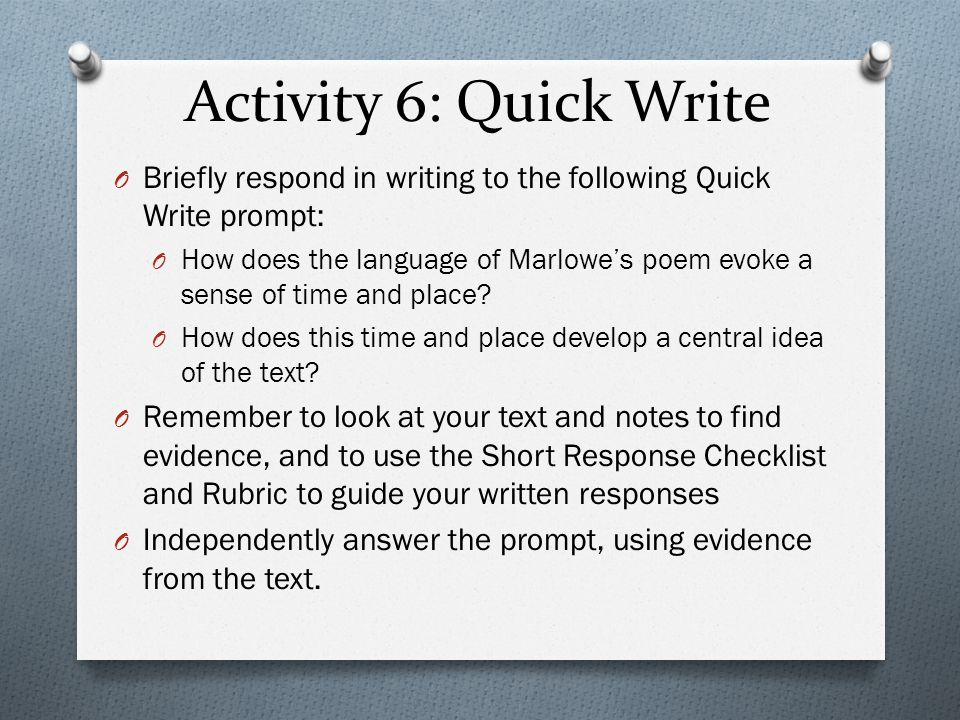 Activity 6: Quick Write Briefly respond in writing to the following Quick Write prompt: