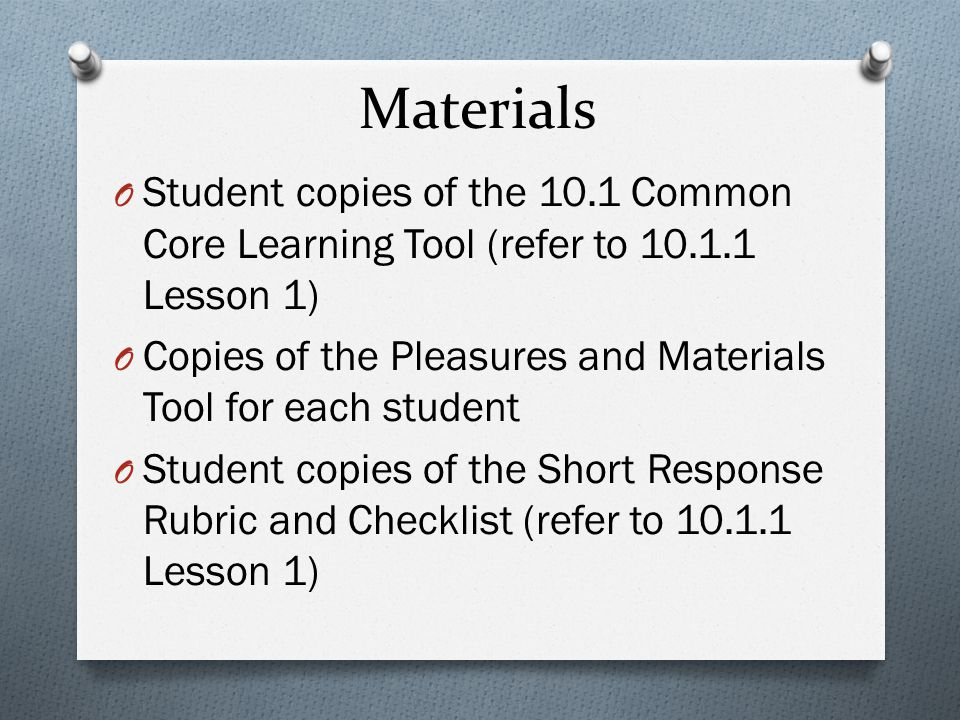 Materials Student copies of the 10.1 Common Core Learning Tool (refer to 10.1.1 Lesson 1)