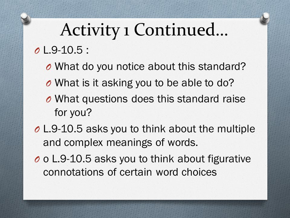 Activity 1 Continued… L.9-10.5 :