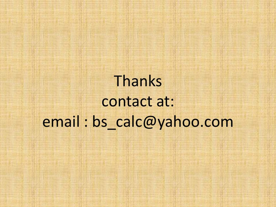 Thanks contact at: email : bs_calc@yahoo.com