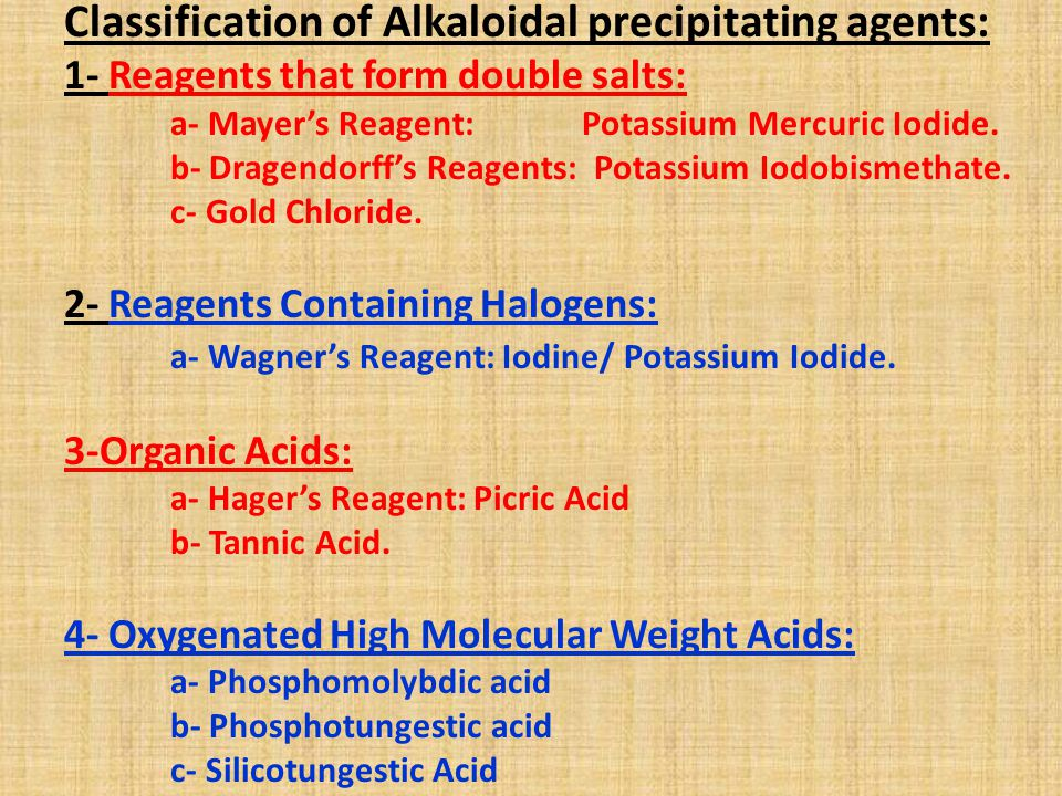 Classification of Alkaloidal precipitating agents: 1- Reagents that form double salts: a- Mayer's Reagent: Potassium Mercuric Iodide.