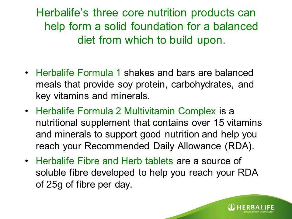 Herbalife's three core nutrition products can help form a solid foundation for a balanced diet from which to build upon.