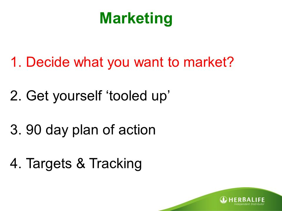 Marketing Decide what you want to market Get yourself 'tooled up'