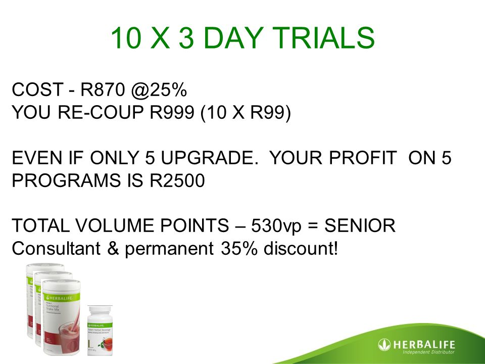 10 X 3 DAY TRIALS COST - R870 @25% YOU RE-COUP R999 (10 X R99)