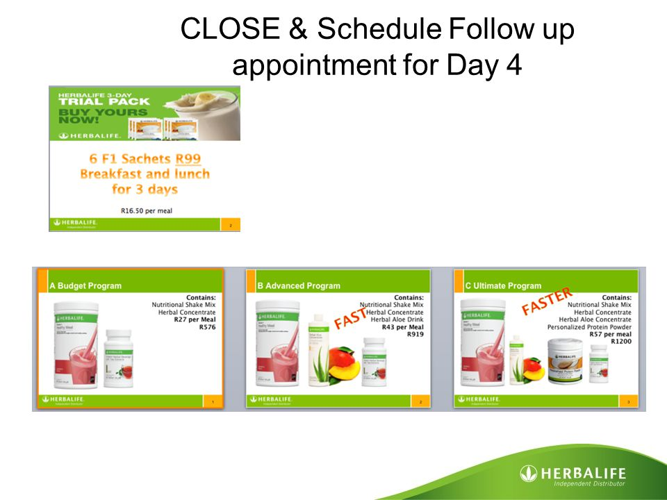 CLOSE & Schedule Follow up appointment for Day 4