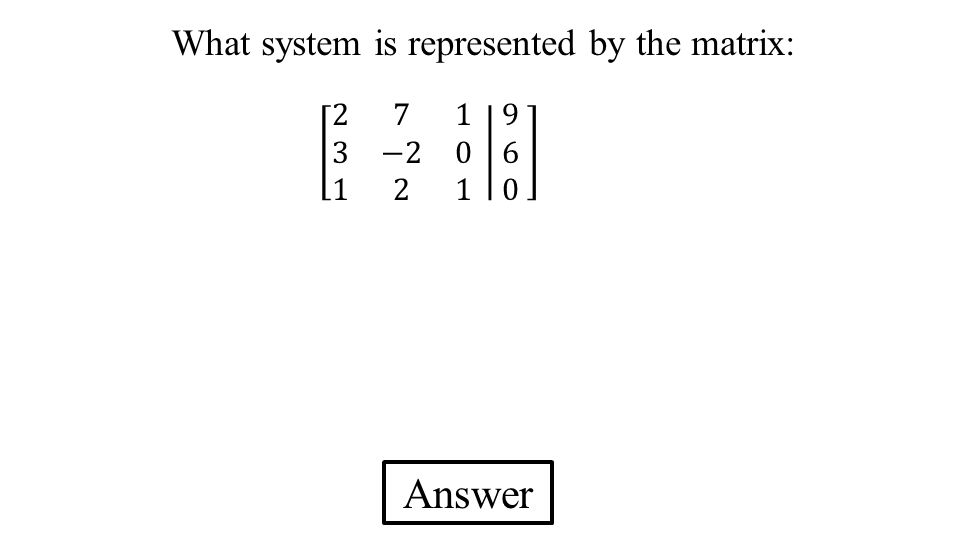 What system is represented by the matrix: