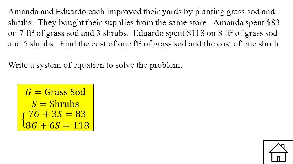 𝐺=Grass Sod 𝑆=Shrubs 7𝐺+3𝑆=83 8𝐺+6𝑆=118