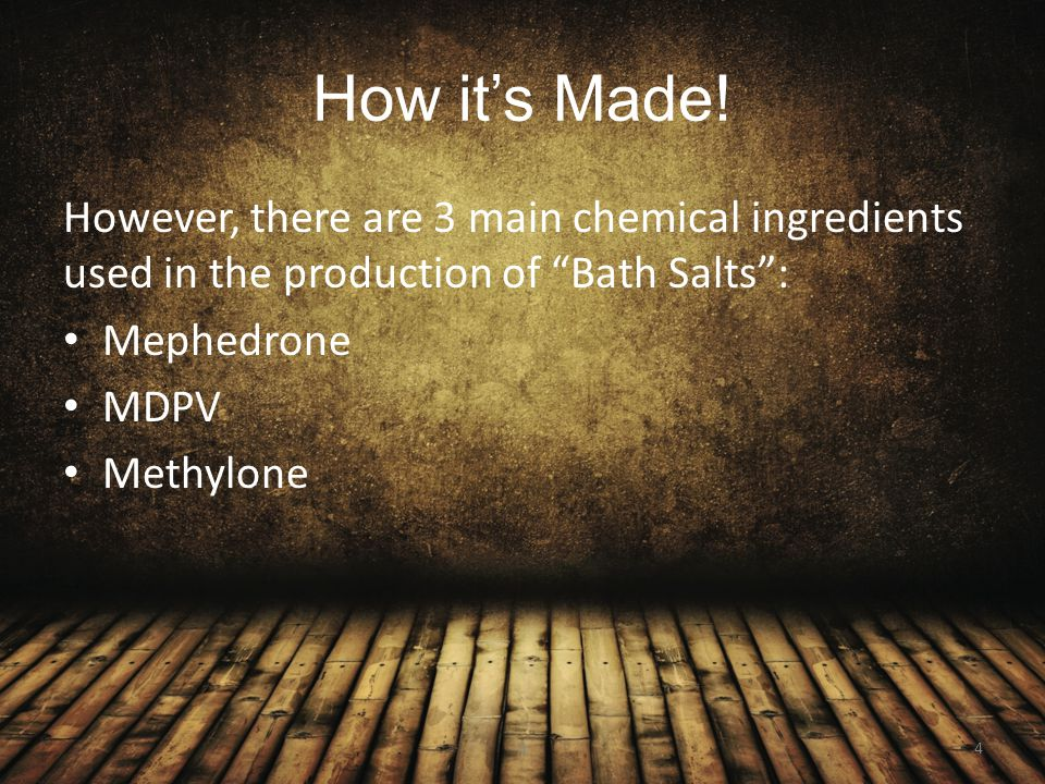 How it's Made! However, there are 3 main chemical ingredients used in the production of Bath Salts :