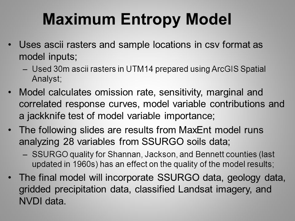 Maximum Entropy Model Uses ascii rasters and sample locations in csv format as model inputs;