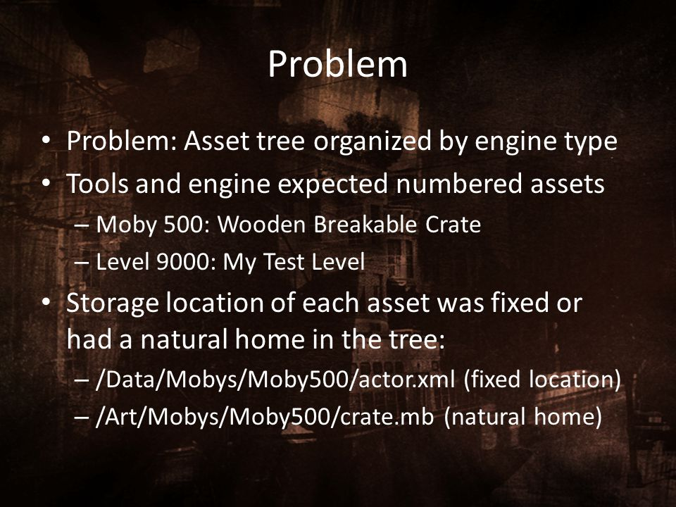 Problem Problem: Asset tree organized by engine type