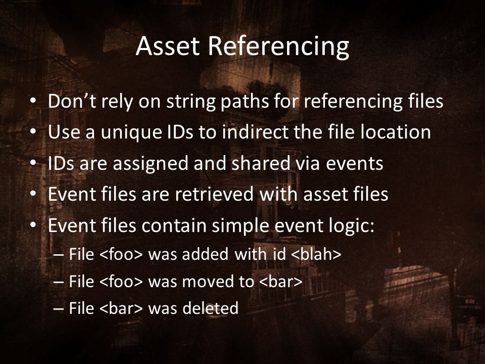 Asset Referencing Don't rely on string paths for referencing files
