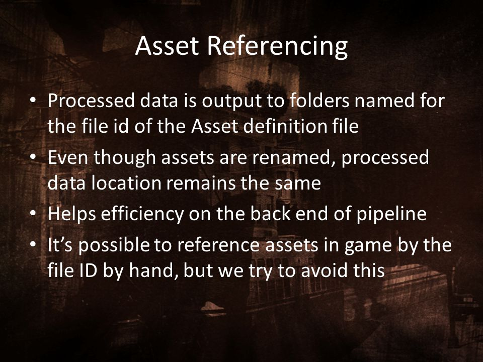 Asset Referencing Processed data is output to folders named for the file id of the Asset definition file.