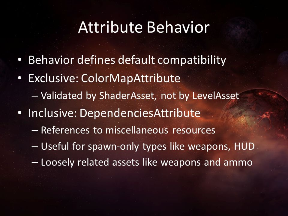 Attribute Behavior Behavior defines default compatibility