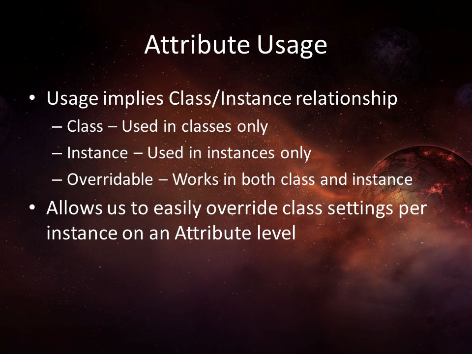 Attribute Usage Usage implies Class/Instance relationship