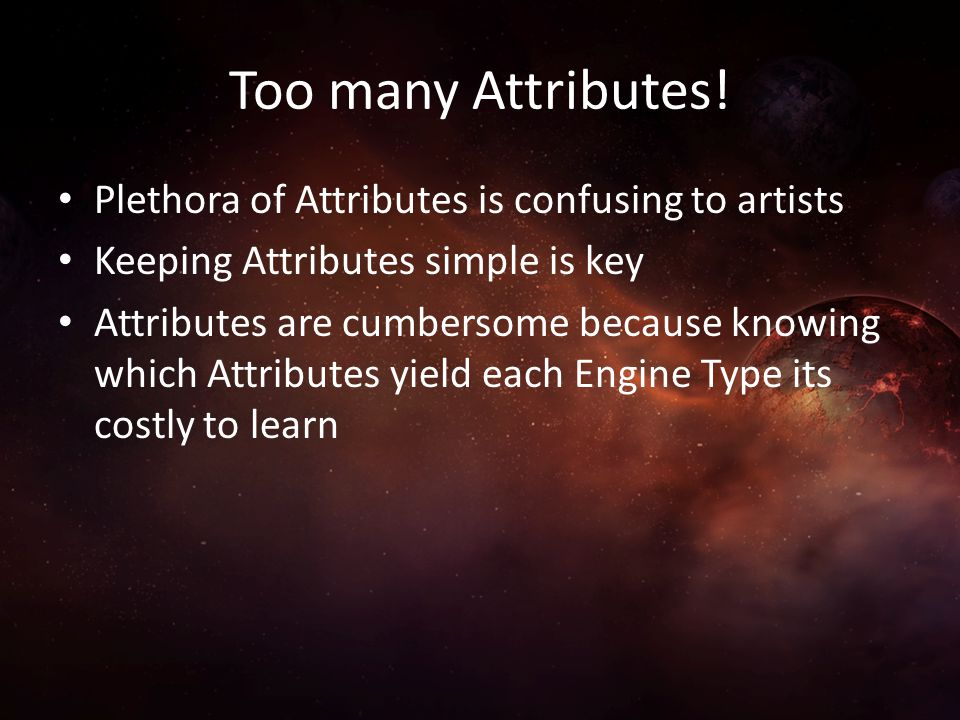 Too many Attributes! Plethora of Attributes is confusing to artists