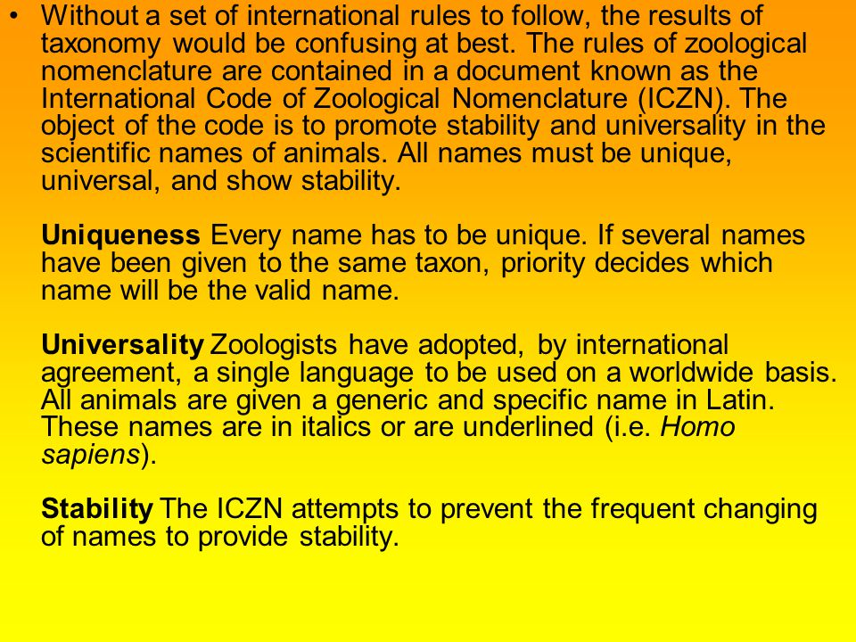 Without a set of international rules to follow, the results of taxonomy would be confusing at best.