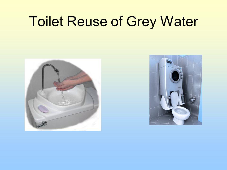 Toilet Reuse of Grey Water