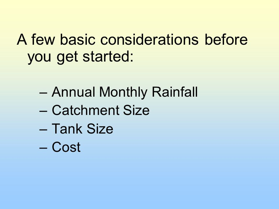 A few basic considerations before you get started: