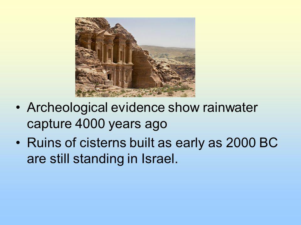 Archeological evidence show rainwater capture 4000 years ago