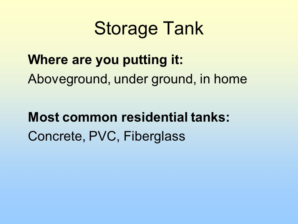 Storage Tank Where are you putting it: