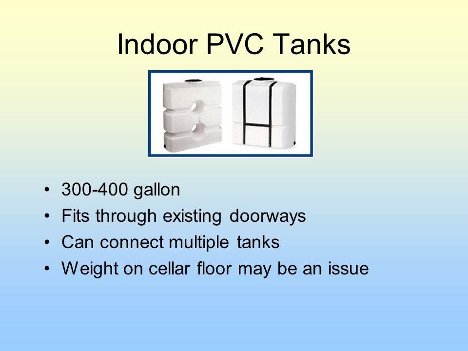 Indoor PVC Tanks 300-400 gallon Fits through existing doorways