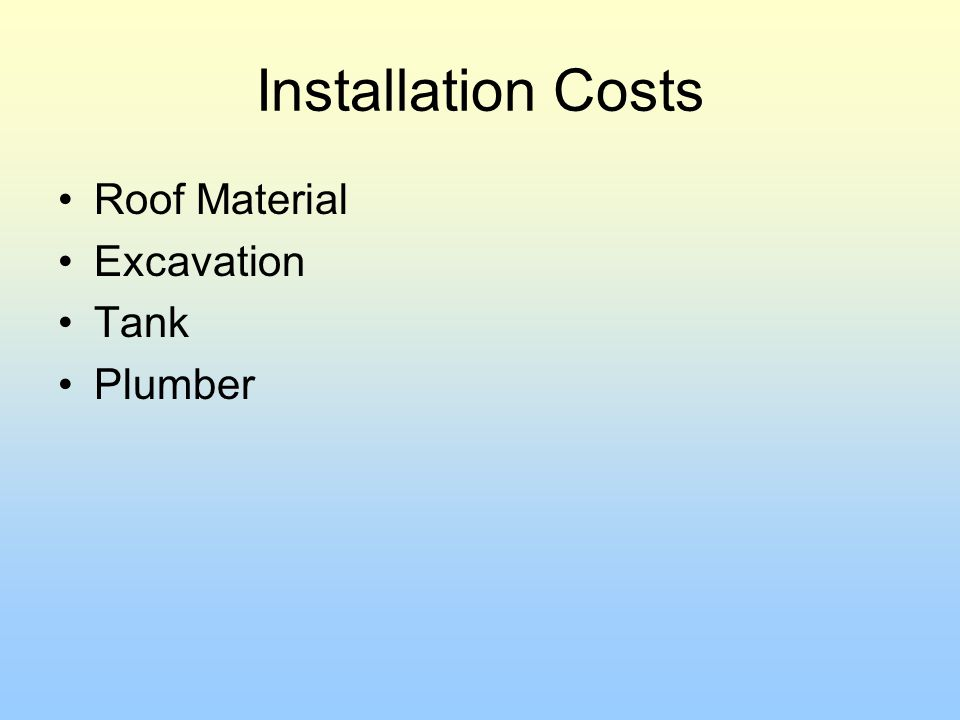 Installation Costs Roof Material Excavation Tank Plumber
