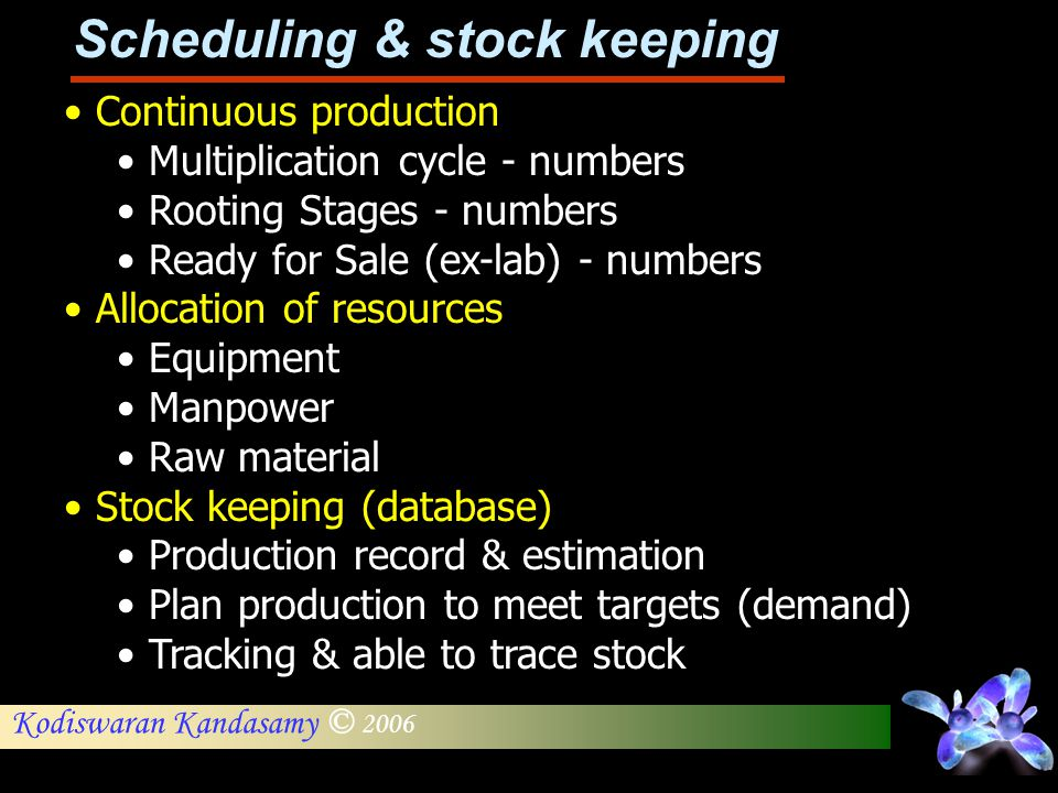 Scheduling & stock keeping