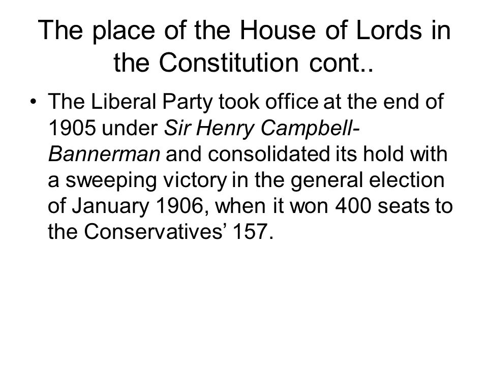 The place of the House of Lords in the Constitution cont..