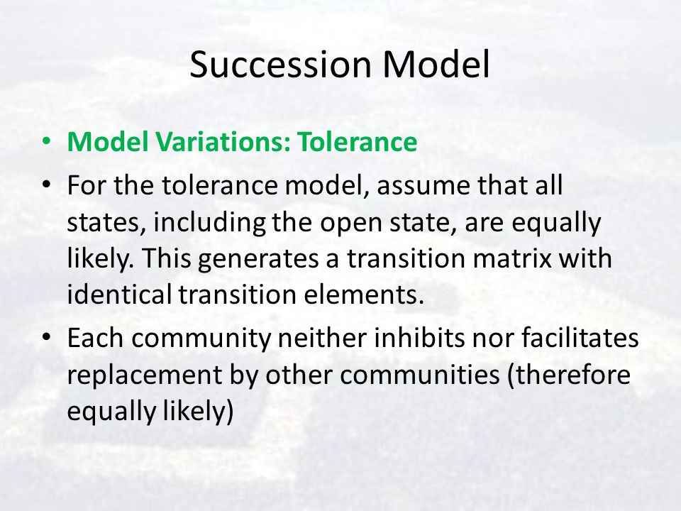 Succession Model Model Variations: Tolerance