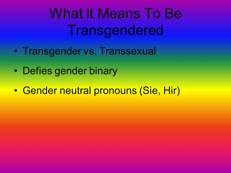 What It Means To Be Transgendered