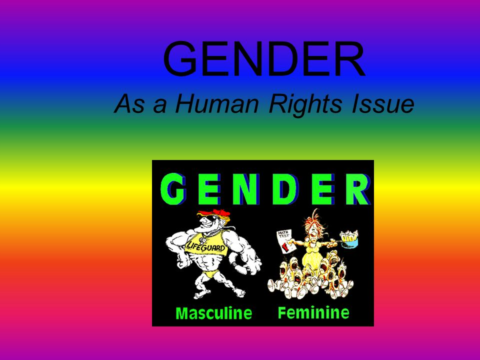 GENDER As a Human Rights Issue
