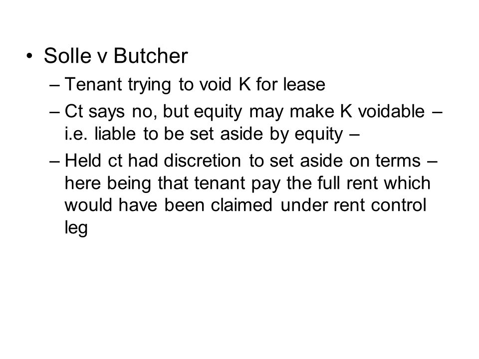 Solle v Butcher Tenant trying to void K for lease