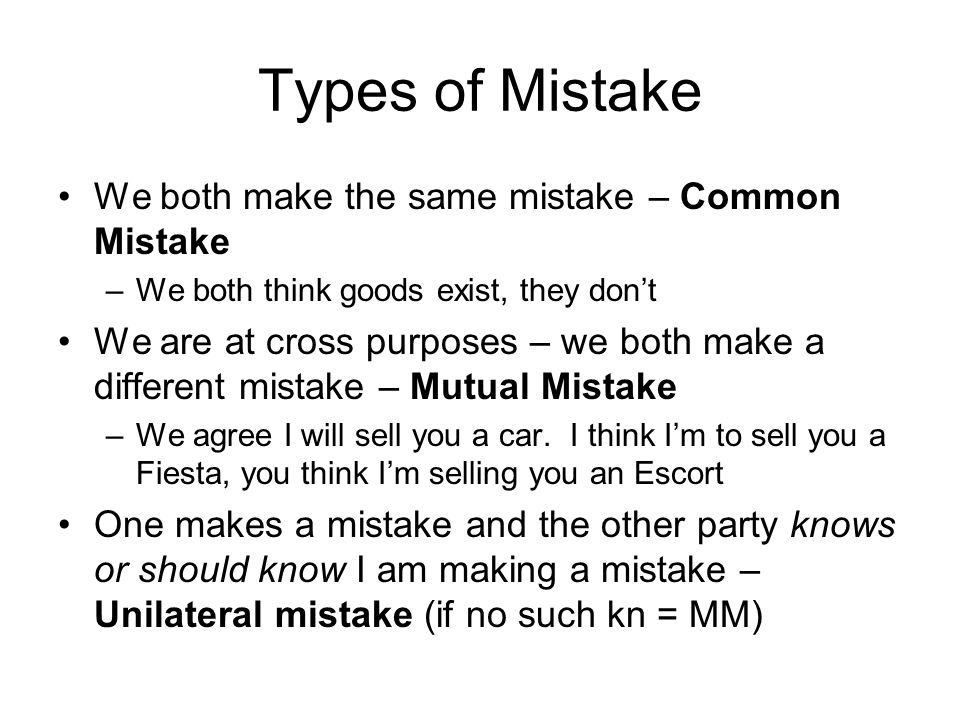 Types of Mistake We both make the same mistake – Common Mistake
