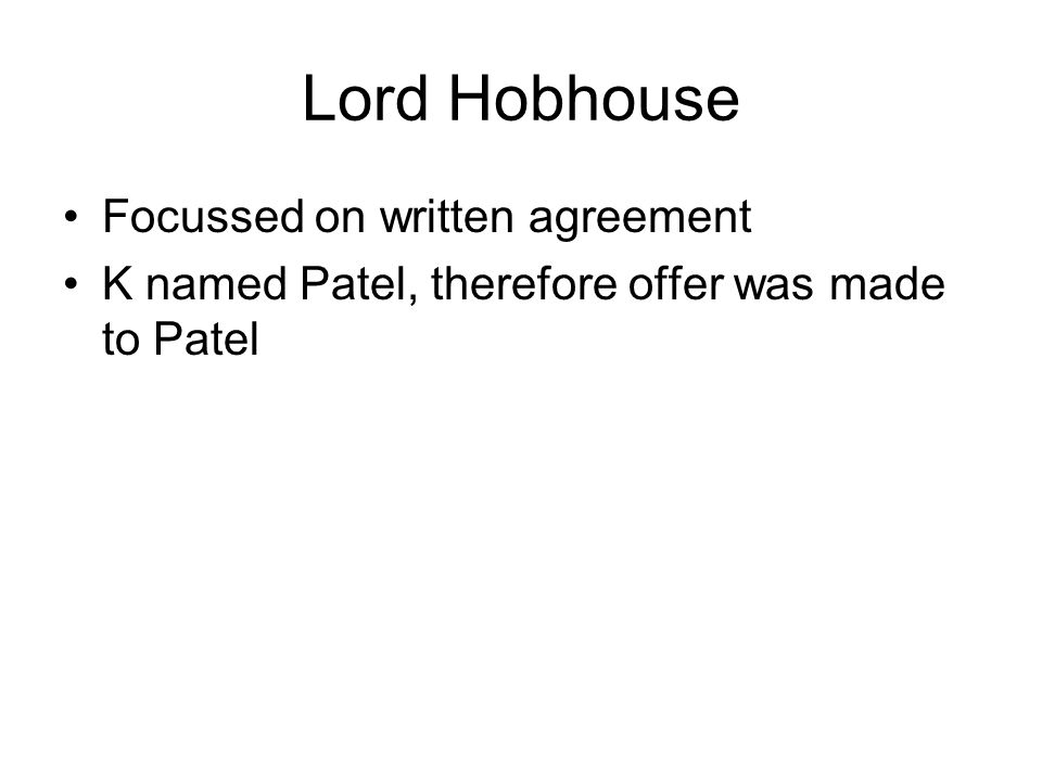 Lord Hobhouse Focussed on written agreement