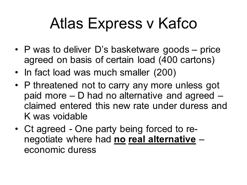 Atlas Express v Kafco P was to deliver D's basketware goods – price agreed on basis of certain load (400 cartons)