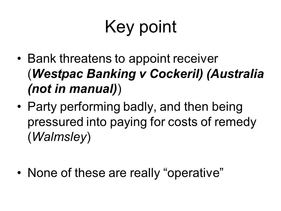 Key point Bank threatens to appoint receiver (Westpac Banking v Cockeril) (Australia (not in manual))
