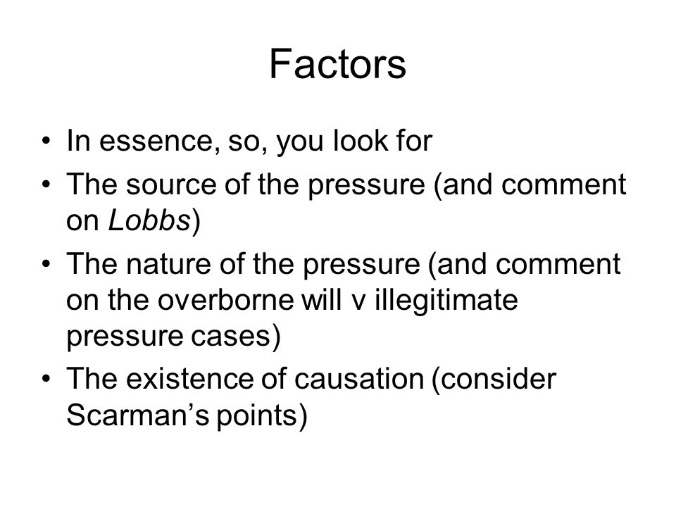 Factors In essence, so, you look for