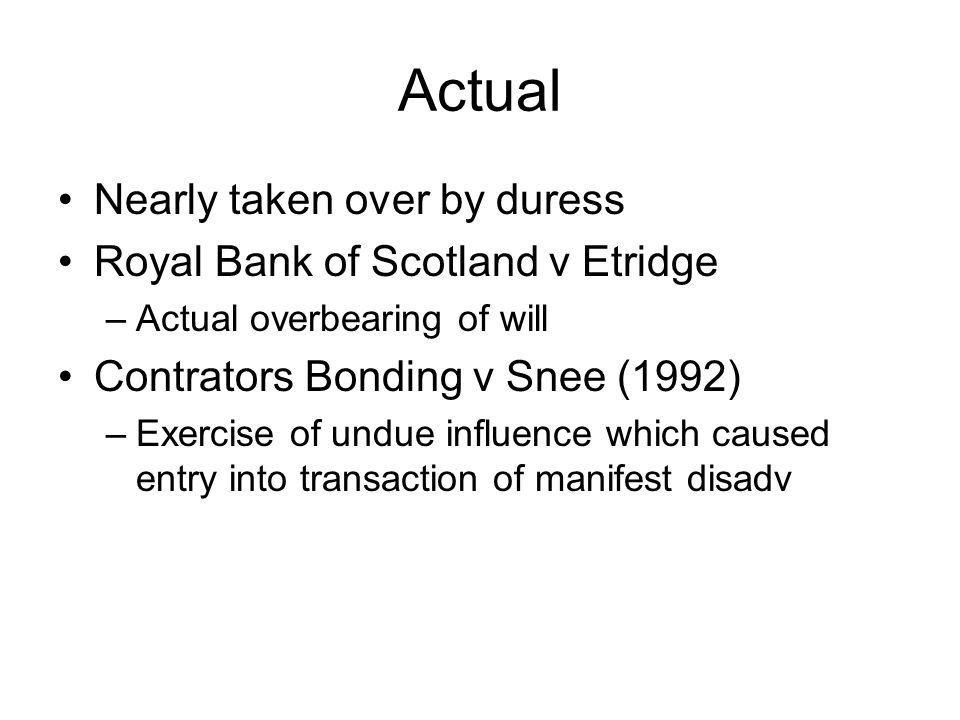 Actual Nearly taken over by duress Royal Bank of Scotland v Etridge