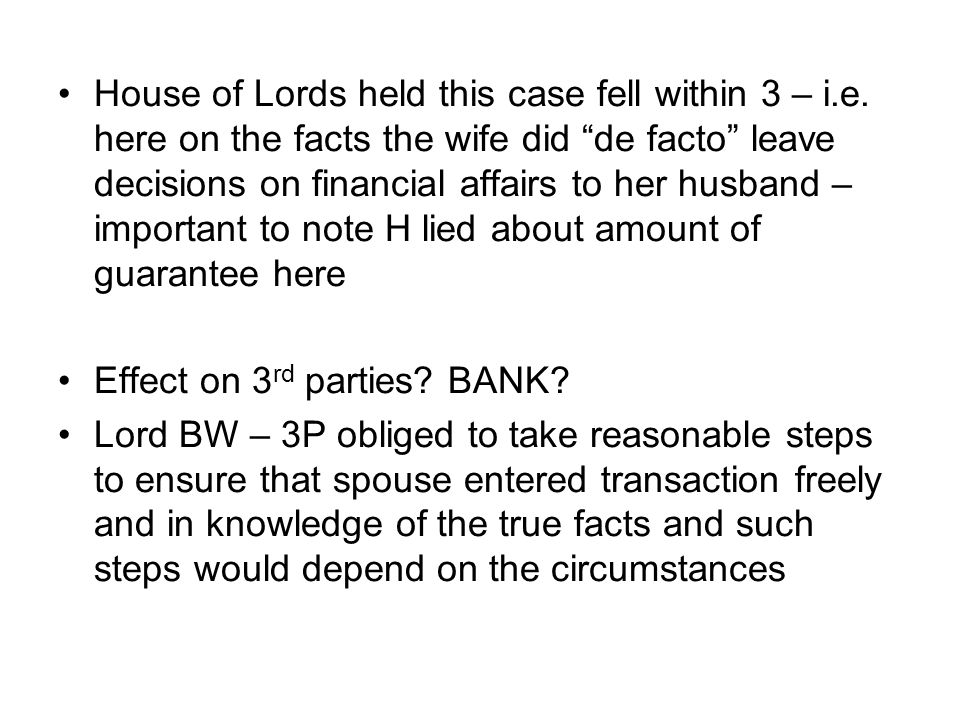 House of Lords held this case fell within 3 – i. e