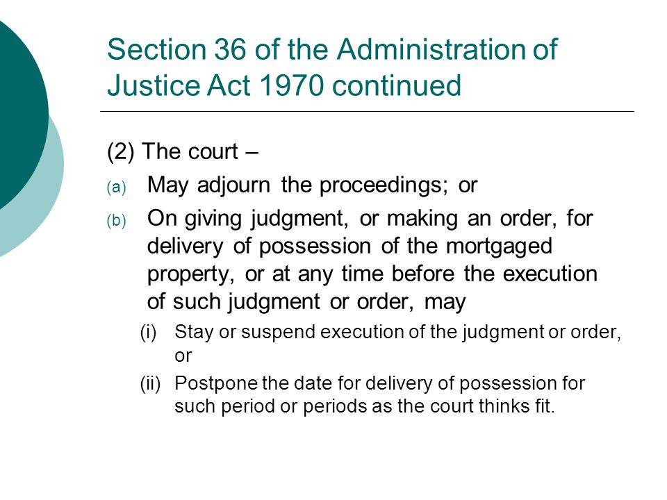 Section 36 of the Administration of Justice Act 1970 continued