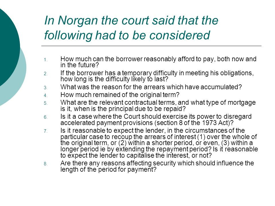 In Norgan the court said that the following had to be considered