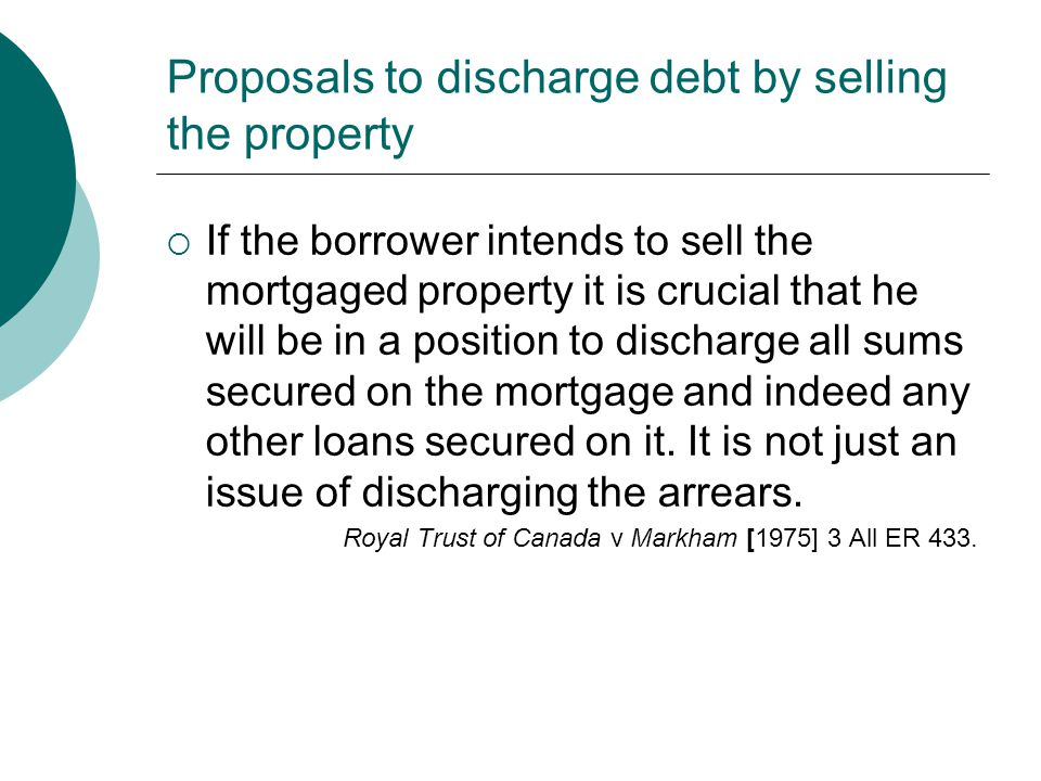 Proposals to discharge debt by selling the property