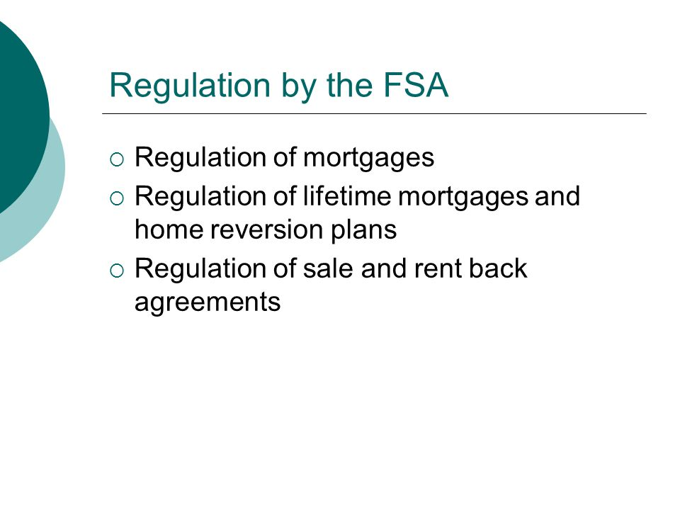 Regulation by the FSA Regulation of mortgages