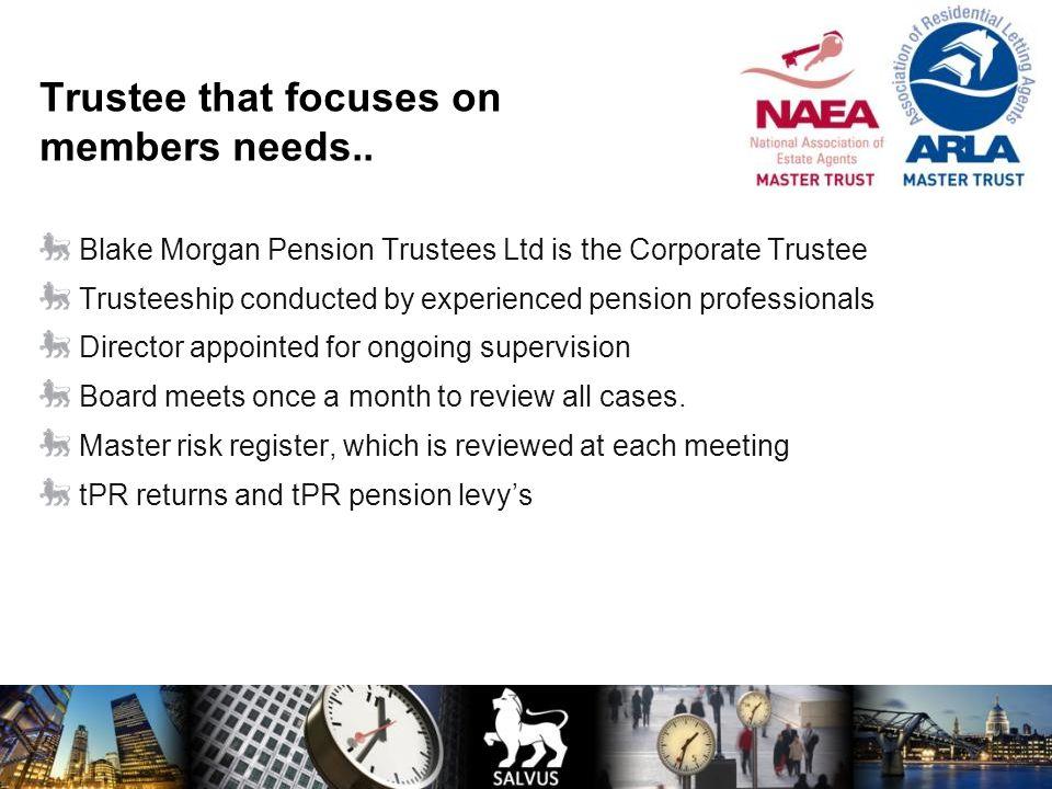 Trustee that focuses on members needs..