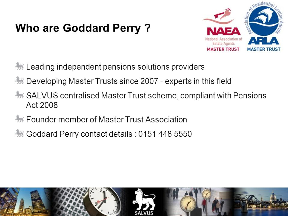 Who are Goddard Perry Leading independent pensions solutions providers. Developing Master Trusts since 2007 - experts in this field.