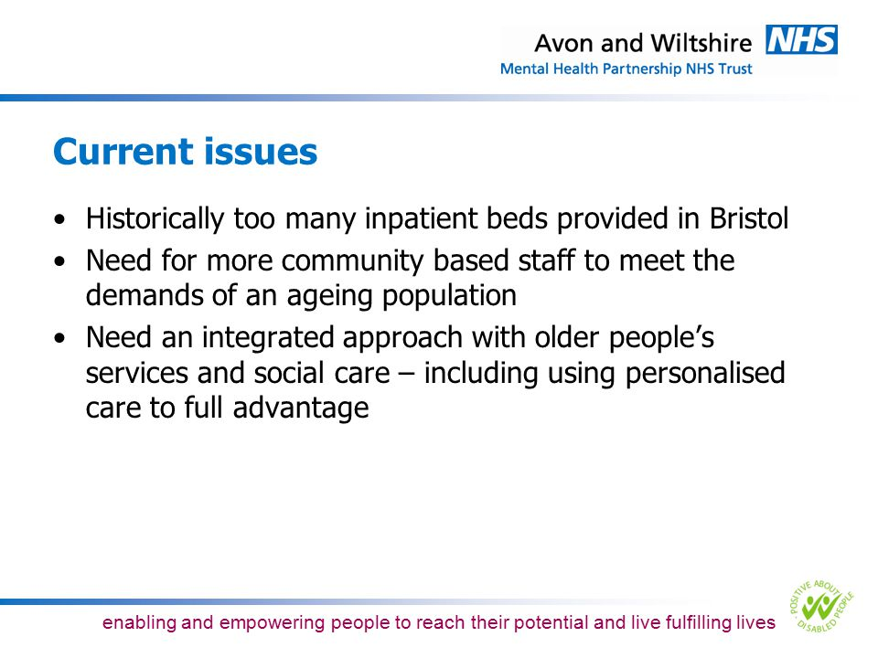 Current issues Historically too many inpatient beds provided in Bristol.