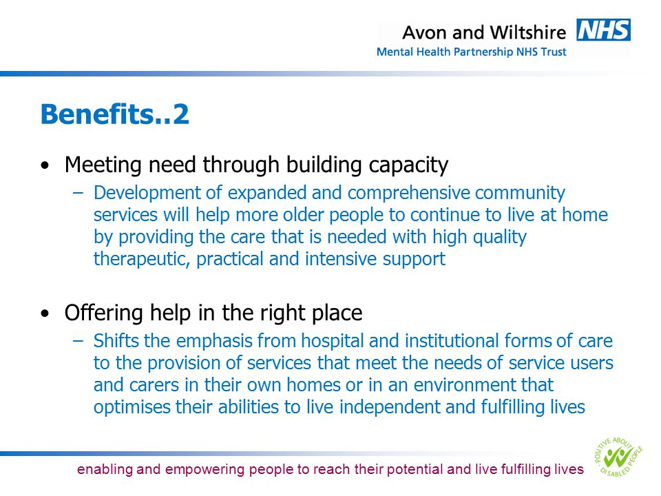 Benefits..2 Meeting need through building capacity