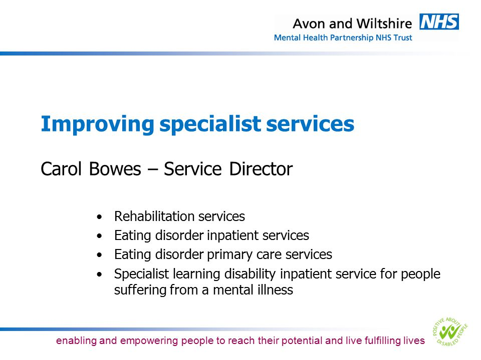 Improving specialist services Carol Bowes – Service Director